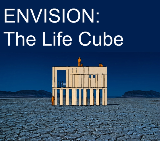 ENVISION:  The Life Cube
