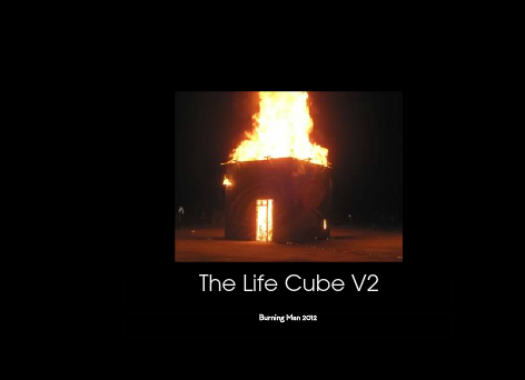 Huge appreciation to friends & supporters of The Life Cube at Burning Man 2012